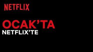 Bu ay Netflix Türkiye'de neler var? | Ocak 2021